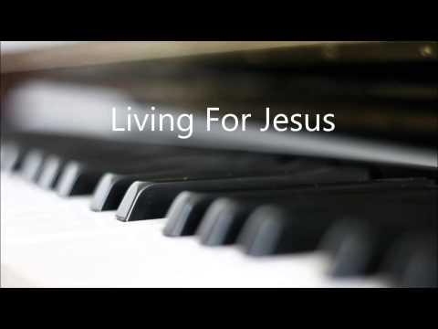 Hymn - Living For Jesus