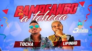 MC TOCHA E LIPINHO DANTAS - BAMBEANDO A TCHECA - MÚSICA NOVA 2018