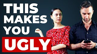 10 Habits That Make You Look Ugly (STOP Doing THESE Right Away!)