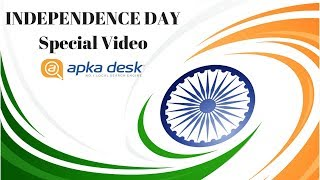 INDEPENDENCE DAY SPECIAL VIDEO 2018 || YOUR VOTE IS YOUR VOICE   ||  APKADESK