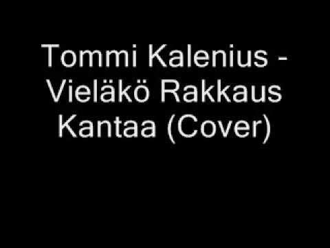 Tommi Kalenius - Vielako Rakkaus Kantaa
