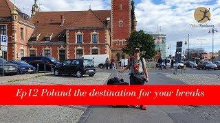 EP12 Poland the destination for your breaks | เที่ยวโปแลนด์ ตอนที่ 12