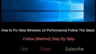 Fix Windows 10 Slow Performance In 2019| Fix Windows 10 Running Very Slow | Windows 10 Tips & Tricks