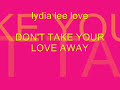 lydia lee love DONT TAKE YOUR [video]