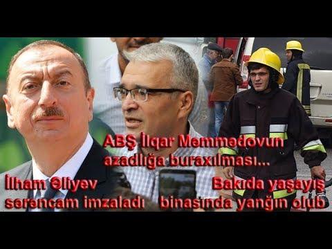 GÜNDƏM: Prezidentdən sərəncam, ABŞ-dan İlqar Məmmədovla bağlı açıqlama