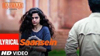 Saansein Lyrical Song  Karwaan  Irrfan Khan Dulquer Salmaan Mithila Palkar  Prateek Kuhad