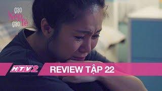 (Review) GẠO NẾP GẠO TẺ - Tập 22 | Lê Phương khóc nấc khi chồng đang vui say bên tình nhân