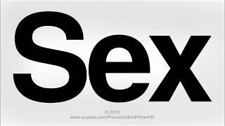How To Learn to Pronounce Sex in English