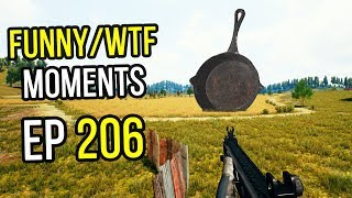 PUBG: Funny & WTF Moments Ep. 206