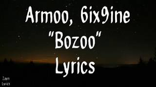 "Armoo, 6ix9ine ""Bozoo"" Lyrics"