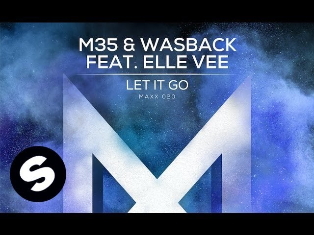 M35 & Wasback feat. Elle Vee - Let It Go