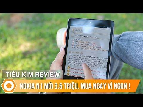 Tiêu Kim: NOKIA N1 Mới 3.5 triệu, mua ngay vì ngon!
