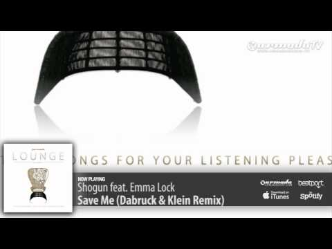 Shogun feat. Emma Lock – Save Me (Dabruck & Klein Remix)