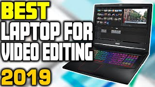 5 Best Laptop for Video Editing in 2019