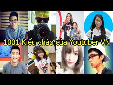 1001 Kiểu chào của Youtuber Việt Nam ! (Phần 1)