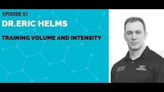 Dr.Eric Helms: Training Volume and Intensity