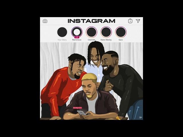 Reminisce x Olamide x Naira Marley x Sarz - Instagram Official Audio
