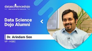 Data Science Dojo Alumni - Dr. Arindam Sen