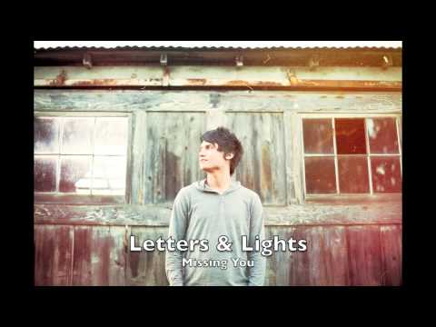 Letters And Lights - Missing You