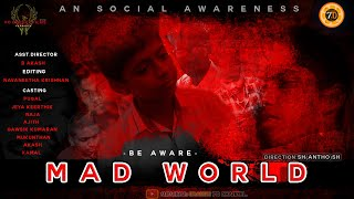 MAD WORLD (Tamil)-Awareness Short Film-Directed By Shanthosh.R