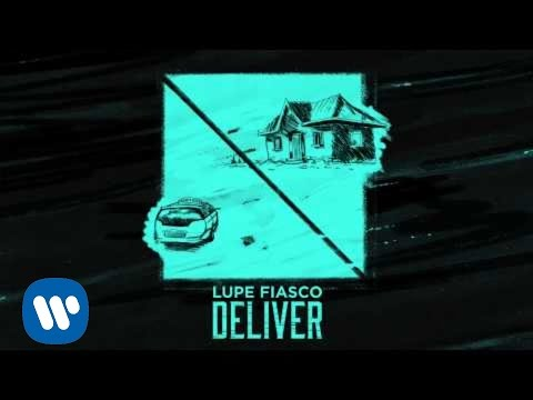 New Music: Lupe Fiasco - Deliver