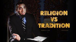 Religion Vs Tradition- Modern Society Issues – Nouman Ali Khan