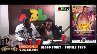 AFROBEAT LIVE COMEDY HOUR TOPIC: BLOOD FIGHT, FAMILY FEUD!!!