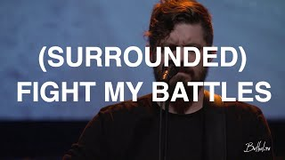 Surrounded Fight My Battles Josh Baldwin Bethel Church