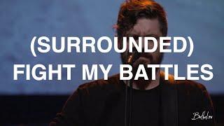 (Surrounded) Fight My Battles | Josh Baldwin | Bethel Church