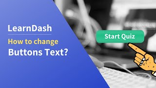 How to change LearnDash quiz button text