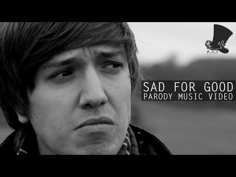 Sad for Good - Music Video [Take That PARODY]