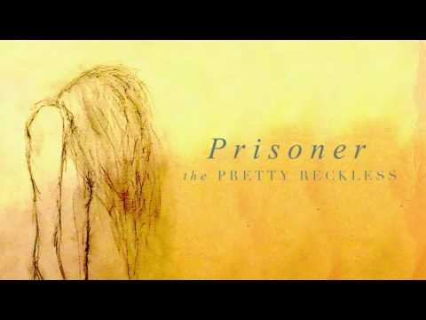 The Pretty Reckless - Prisoner