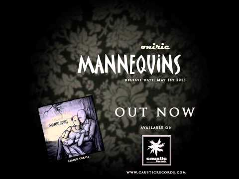 Oniric - MANNEQUINS // 2013, Caustic Records // ALBUM PREVIEW