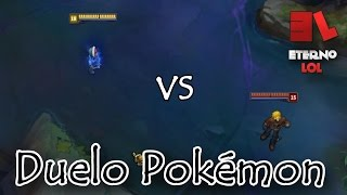 League of Legends - DUELO POKÉMON  ft Não muito Noob