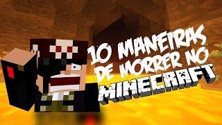 10 MANEIRAS DE MORRER NO MINECRAFT!