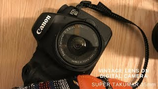 Using a Vintage Super Takumar Lens on a Full Frame Camera