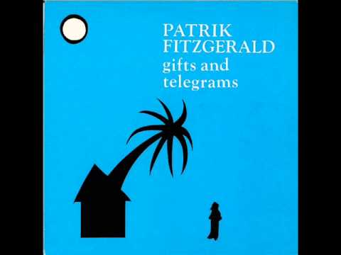 Patrik Fitzgerald - Gifts And Telegrams (1982) Full Album