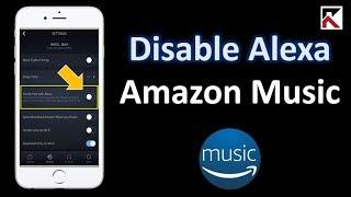 How To Turn Off Alexa Amazon Music