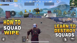 HOW TO SQUAD WIPE    LEARN TO FIGHT SOLO VS SQUADS   PUBG MOBILE SQUAD TIPS