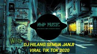 Download lagu DJ HILANG SEMUA JANJI VIRAL TIK TOK 🎵 REMIX TERBARU 2020 FULL BASS