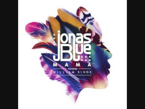 Jonas Blue   Mama ft  William Singe Ringtone