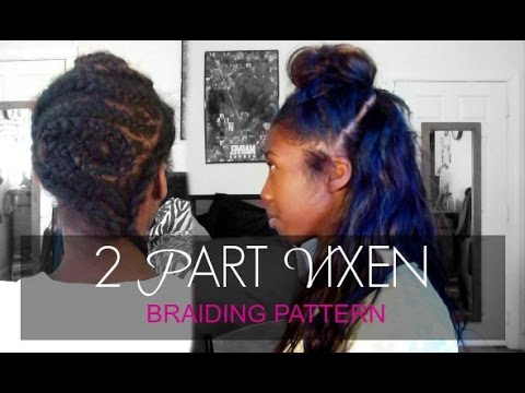 how to 2 part vixen braid pattern youtube