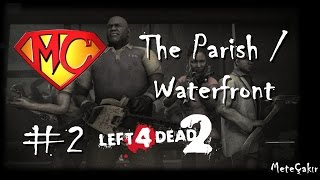 Left4Deat2 Single Player #2 The Parish / Waterfront (Hard)