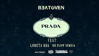 Beatoven - PRADA Ft Loreta KBA & Dr Flow Semeia