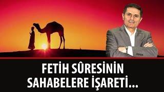Dr. Ahmet ÇOLAK - Fetih Sûresinin Sahabelere İşareti...