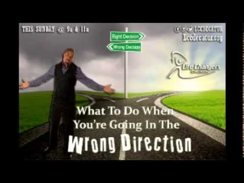What To Do When You're Moving In The Wrong Direction