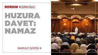 Huzura Davet: Namaz