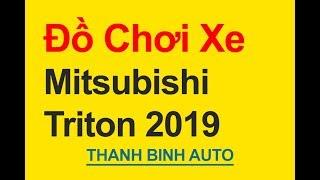 Tổng hợp đồ chơi đồ trang trí, phụ kiện độ xe Mitsubishi Triton 2019 - ThanhBinhAuto