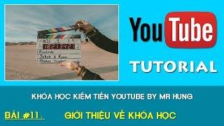 Khóa Học Kiếm Tiền Youtube Free 100% by Mr Hung | Bài 1.1 : Giới thiệu về khóa học
