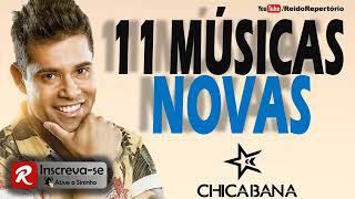 CHICABANA - CD CARNAVAL 2018 - 11 MÚSICAS NOVAS!